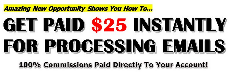 get Paid $25 Instantly For Processing Emails